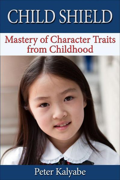 Child Shield: Mastery of Character Traits from Childhood