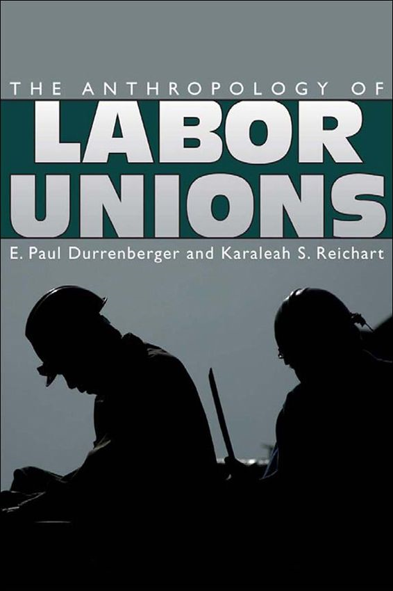 Anthropology of Labor Unions