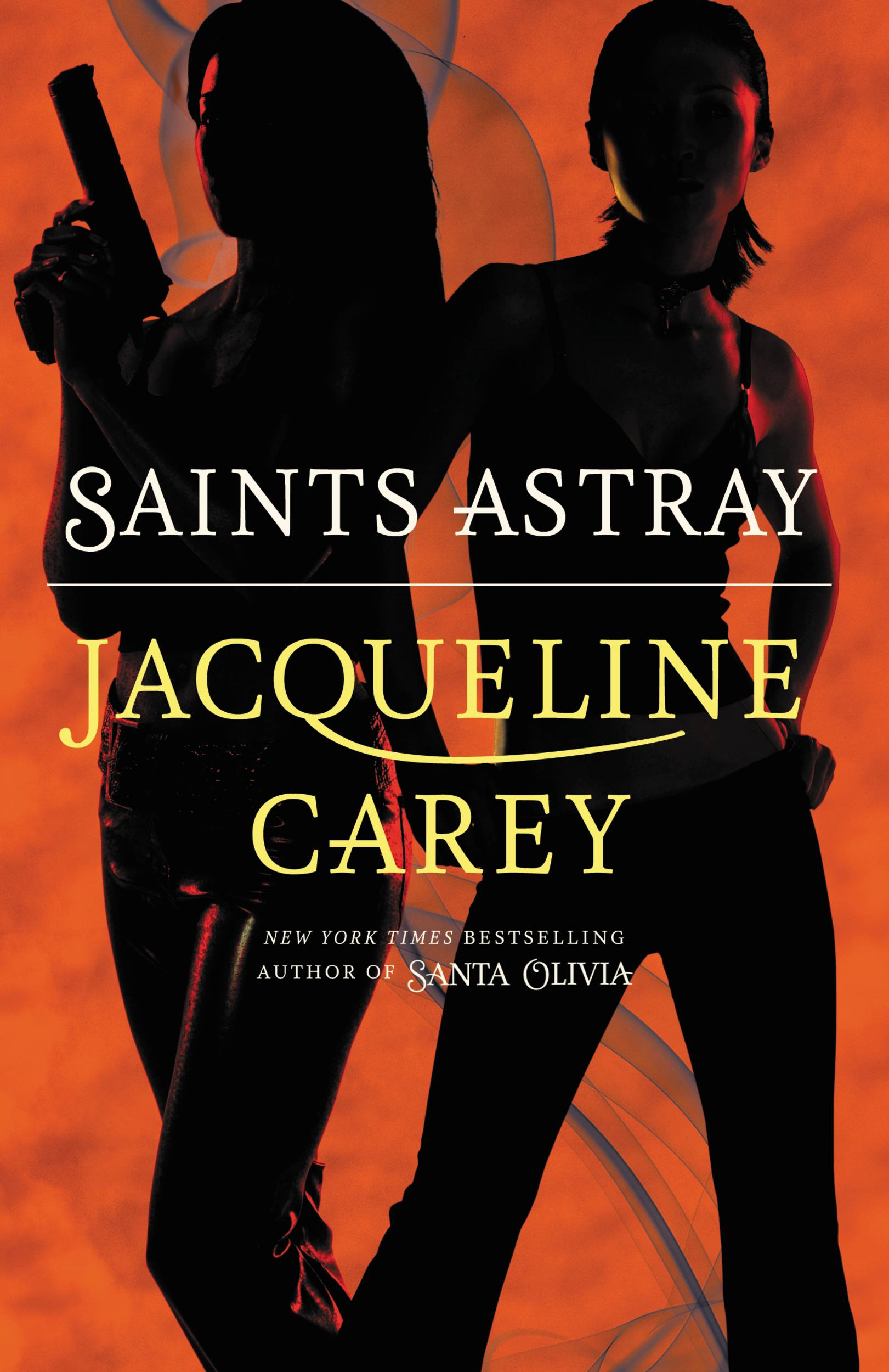 Saints Astray By: Jacqueline Carey