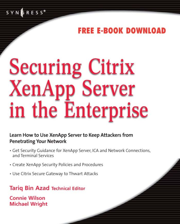 Securing Citrix Presentation Server in the Enterprise By: Tariq Azad