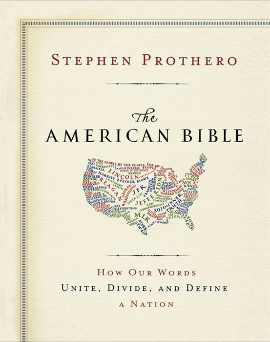 The American Bible-Whose America Is This? By: Stephen Prothero