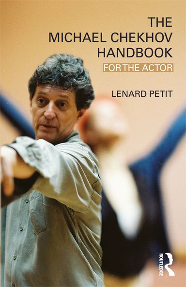 The Michael Chekhov Handbook By: Lenard Petit