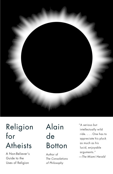 Religion for Atheists By: Alain De Botton