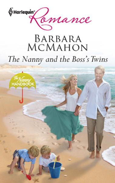 The Nanny and the Boss's Twins By: Barbara McMahon