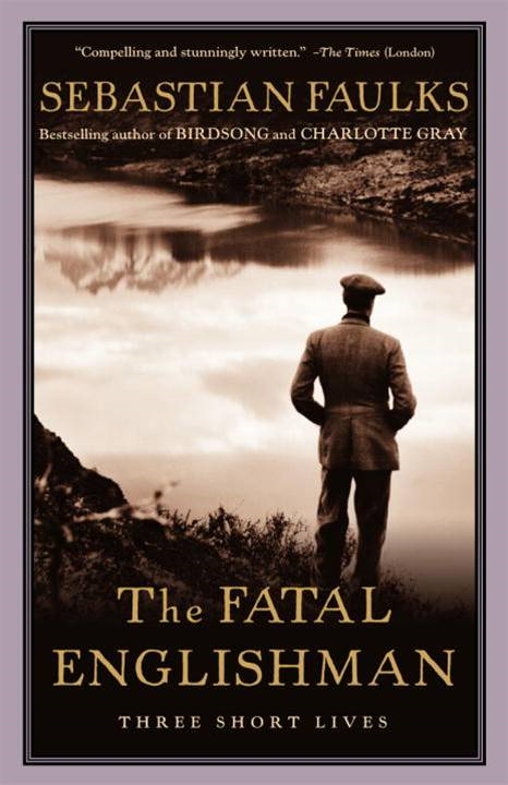 The Fatal Englishman By: Sebastian Faulks