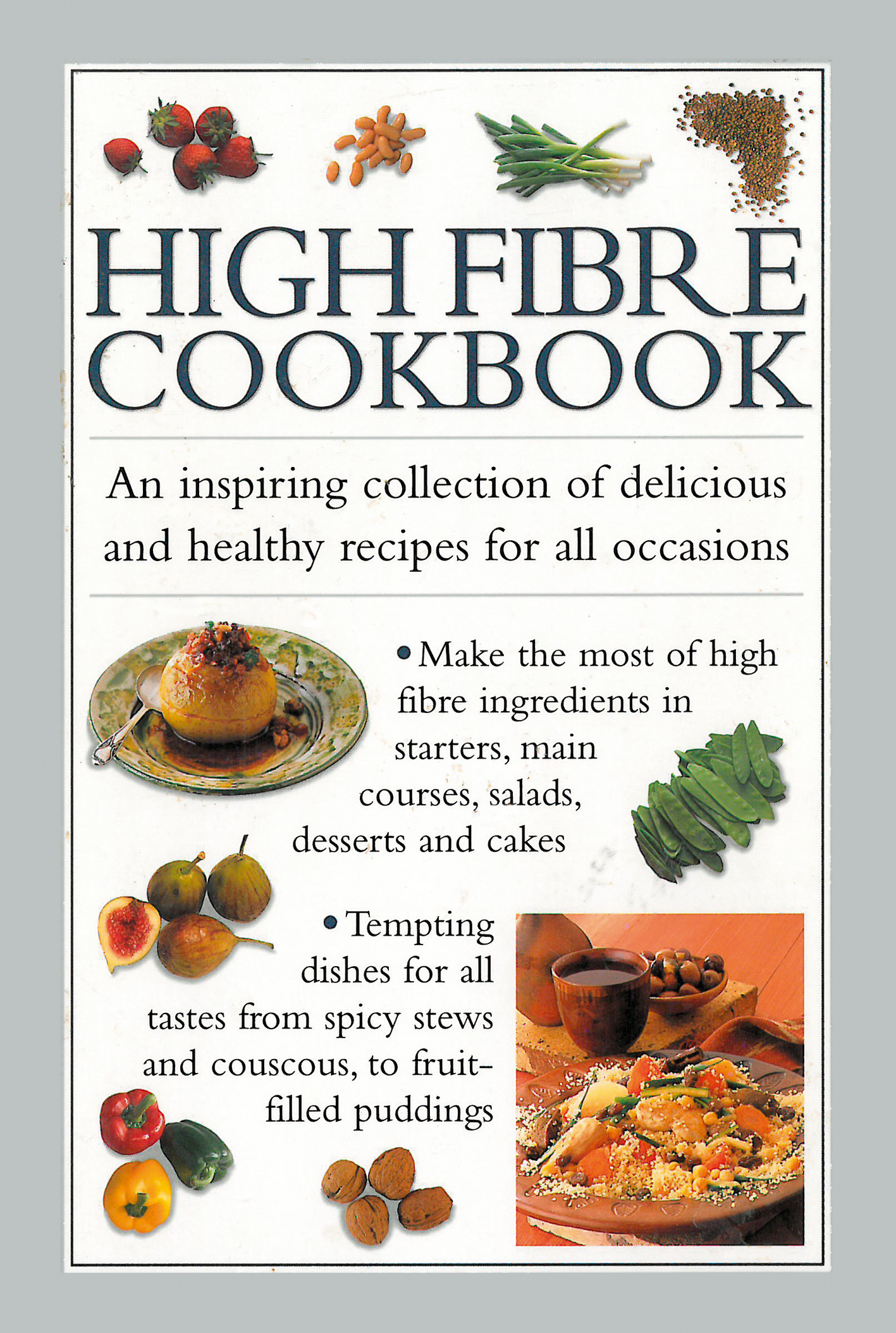 High-Fibre Cookbook An Inspiring Collection of Delicious and Healthy Recipes for all Occasions