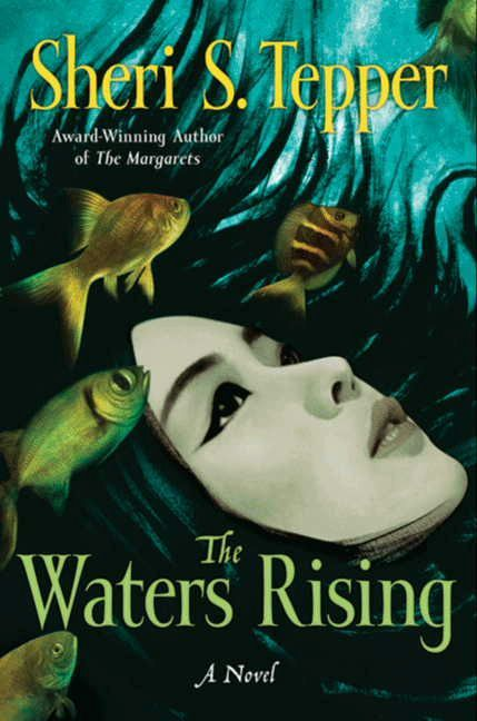 The Waters Rising By: Sheri S. Tepper