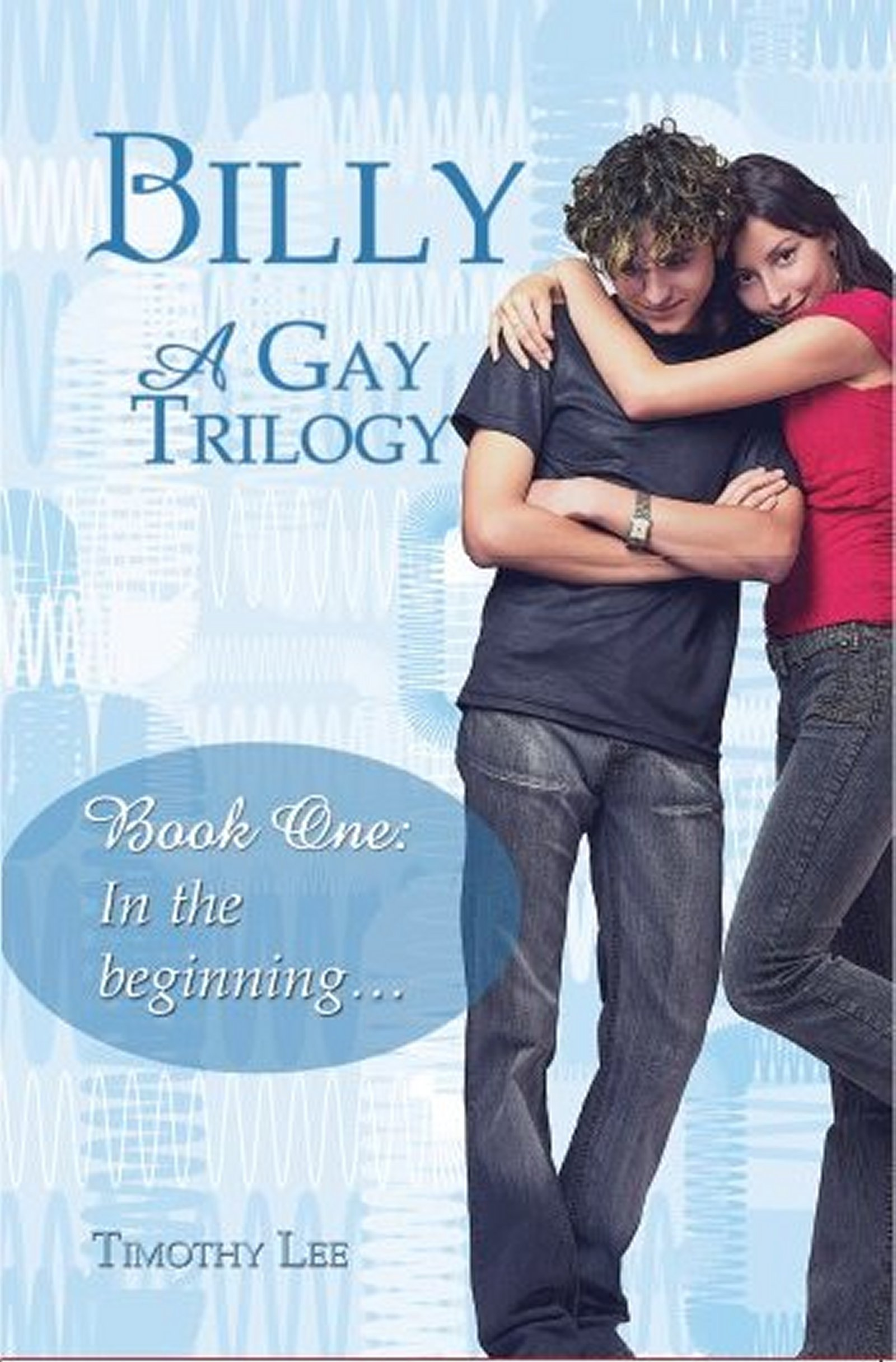 In The Beginning: Billy: A Gay Trilogy - Book One