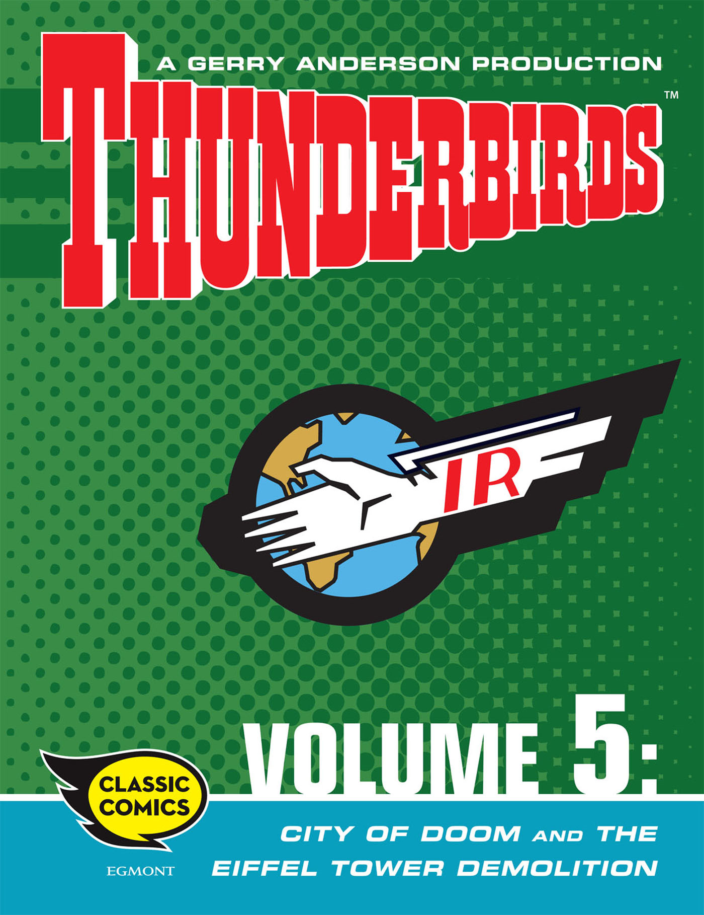 Thunderbirds Comic Volume 5: City of Doom and The Eiffel Tower Demolition