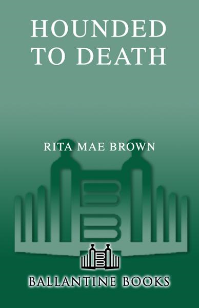 Hounded to Death By: Rita Mae Brown