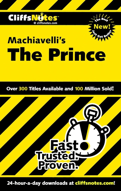 CliffsNotes on Machiavelli's The Prince By: Stacy Magedanz