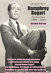 The Secret Life of Humphrey Bogart By: Darwin Porter