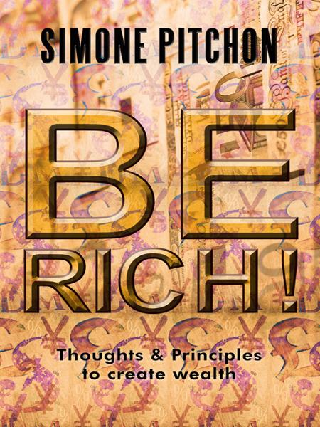 BE RICH! By: Simone Pitchon