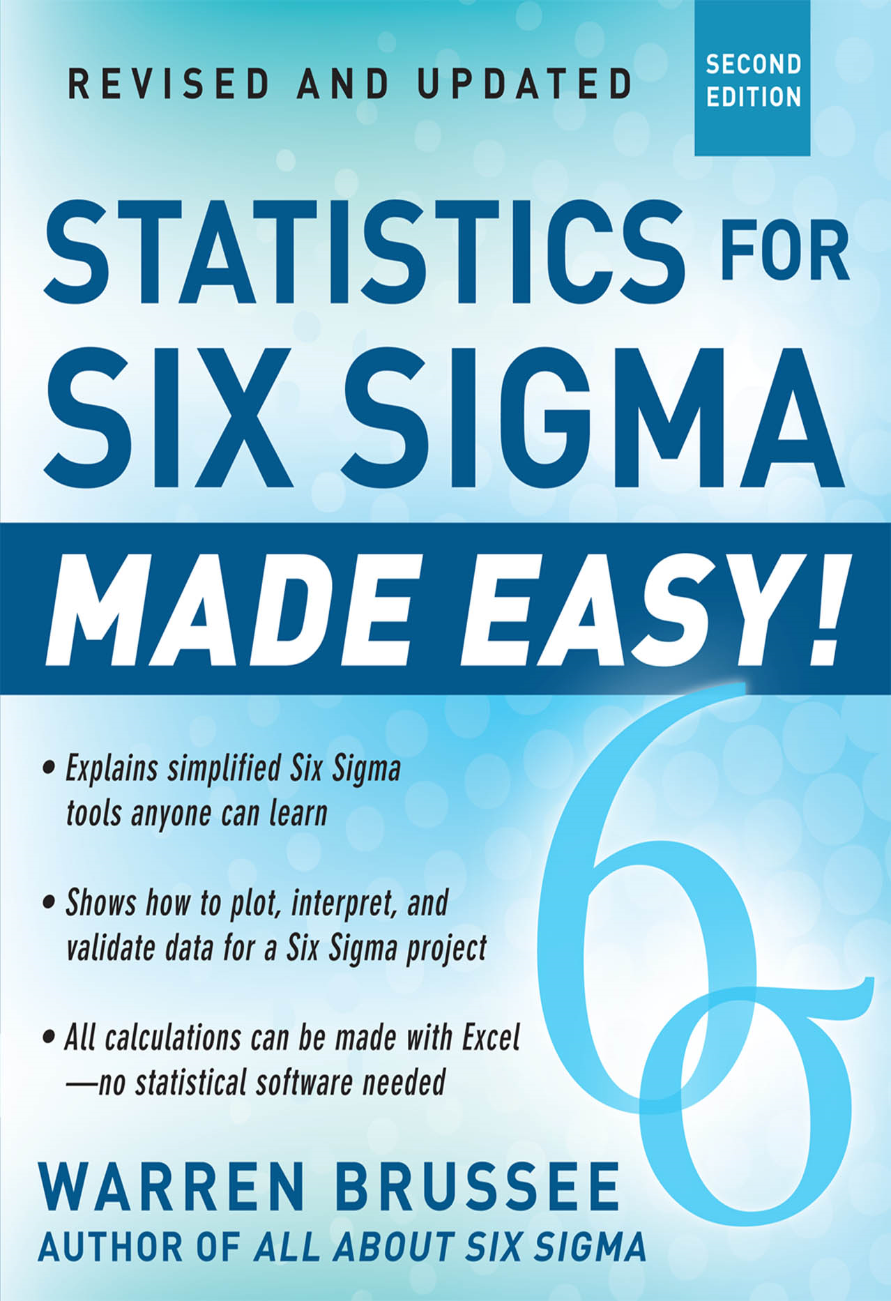 Statistics for Six Sigma Made Easy! Revised and Expanded Second Edition By: Warren Brussee