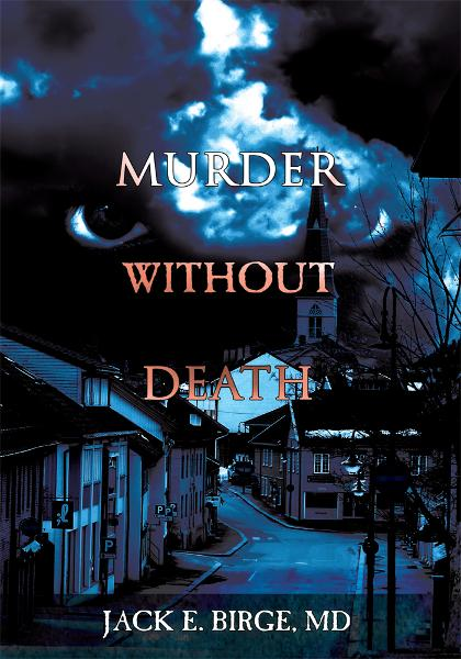 Murder Without Death By: Jack E. Birge, MD