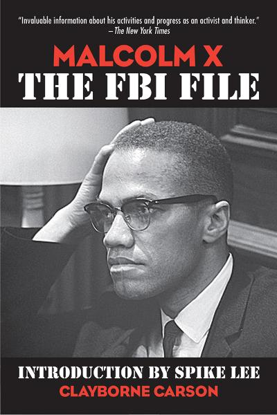 Malcolm X: The FBI File By: Clayborne Carson