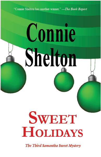 Sweet Holidays: The Third Samantha Sweet Mystery By: Connie Shelton