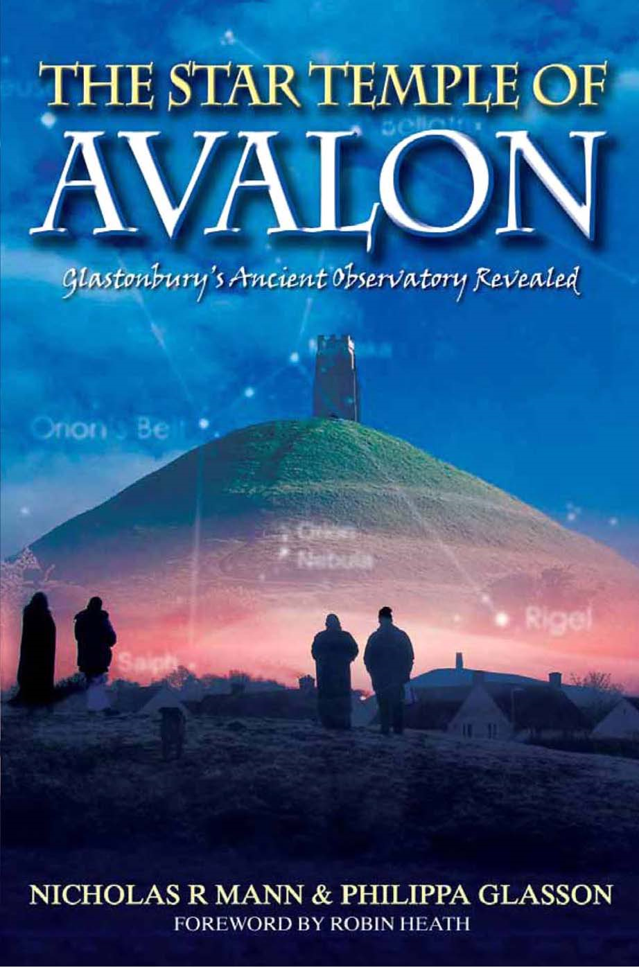 The Star Temple of Avalon: Glastonbury's Ancient Observatory Revealed