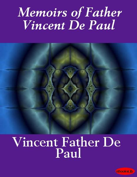 Memoirs of Father Vincent De Paul