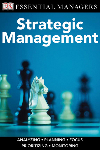 DK Essential Managers: Strategic Management By: Kevan Williams