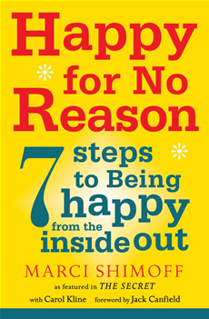 Happy For No Reason 7 Steps to Being Happy From the Inside Out