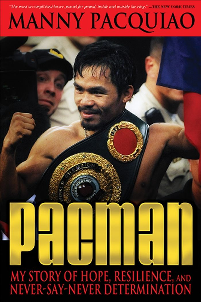 Pacman: My Story of Hope, Resilience, and Never-Say-Never Determination By: Pacquiao, Manny,James, Timothy