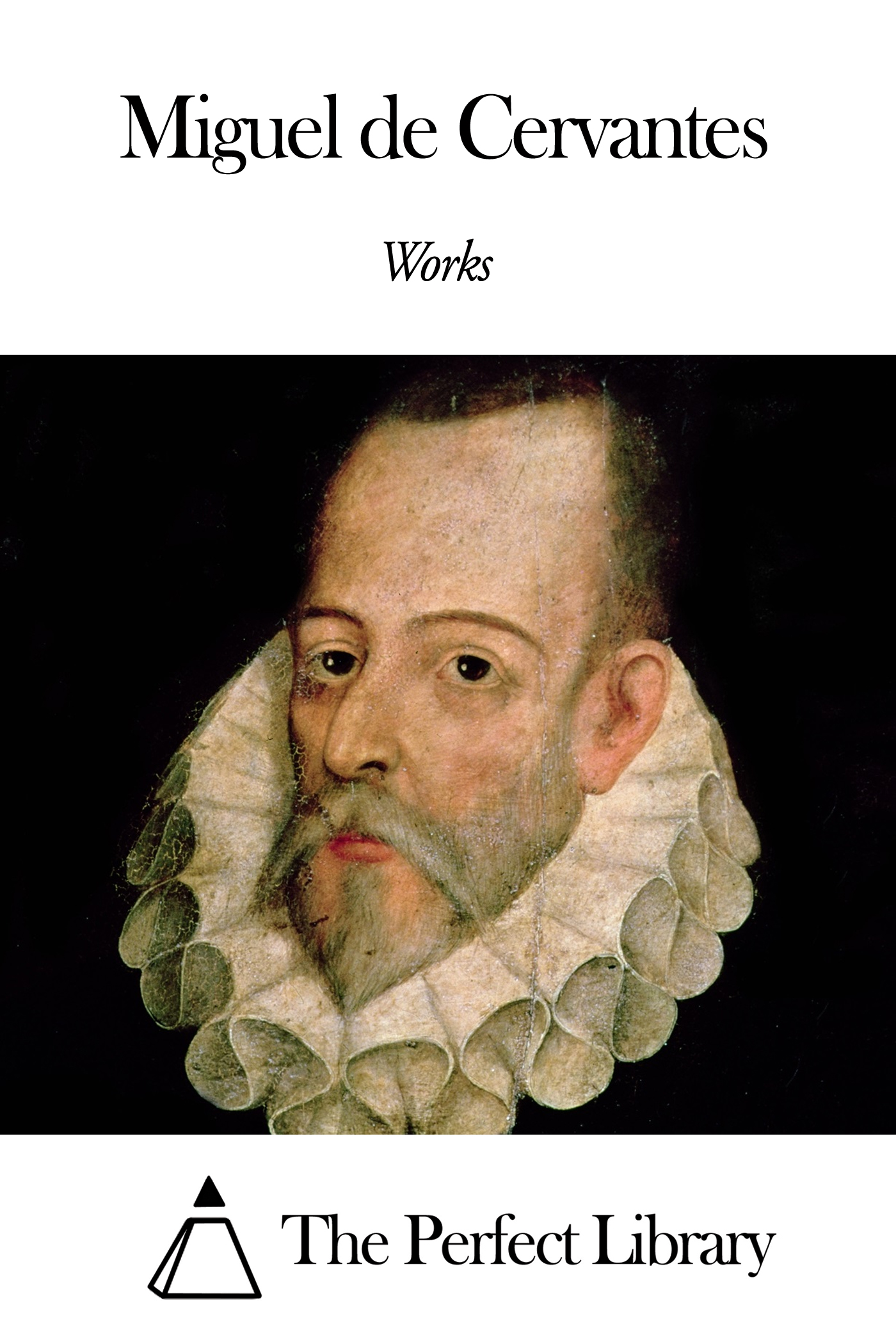 Works of Miguel de Cervantes