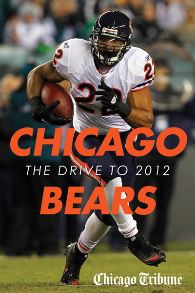 Chicago Bears: The Drive to 2012 By: