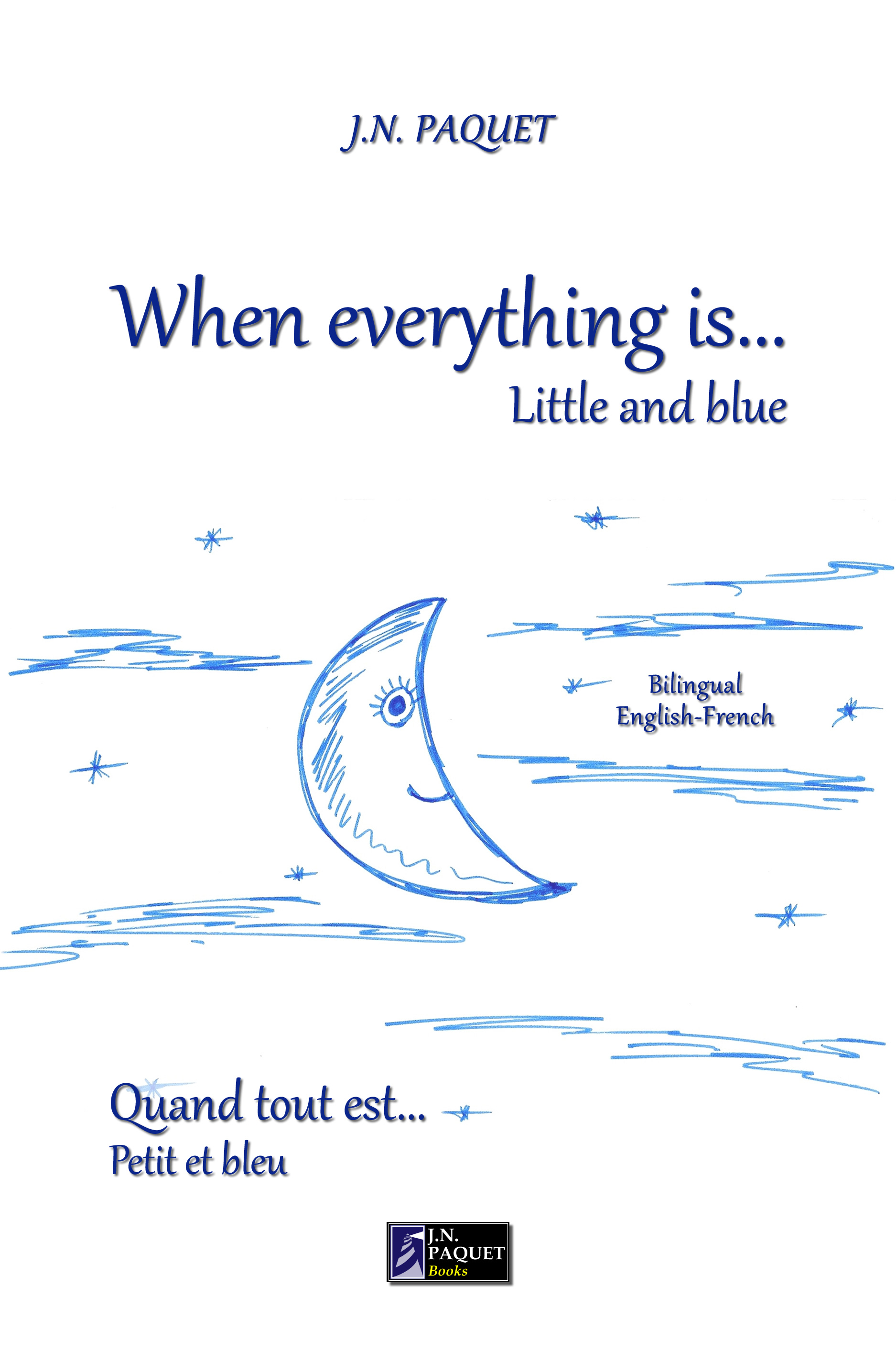 When Everything Is... Little and Blue (Bilingual English-French)