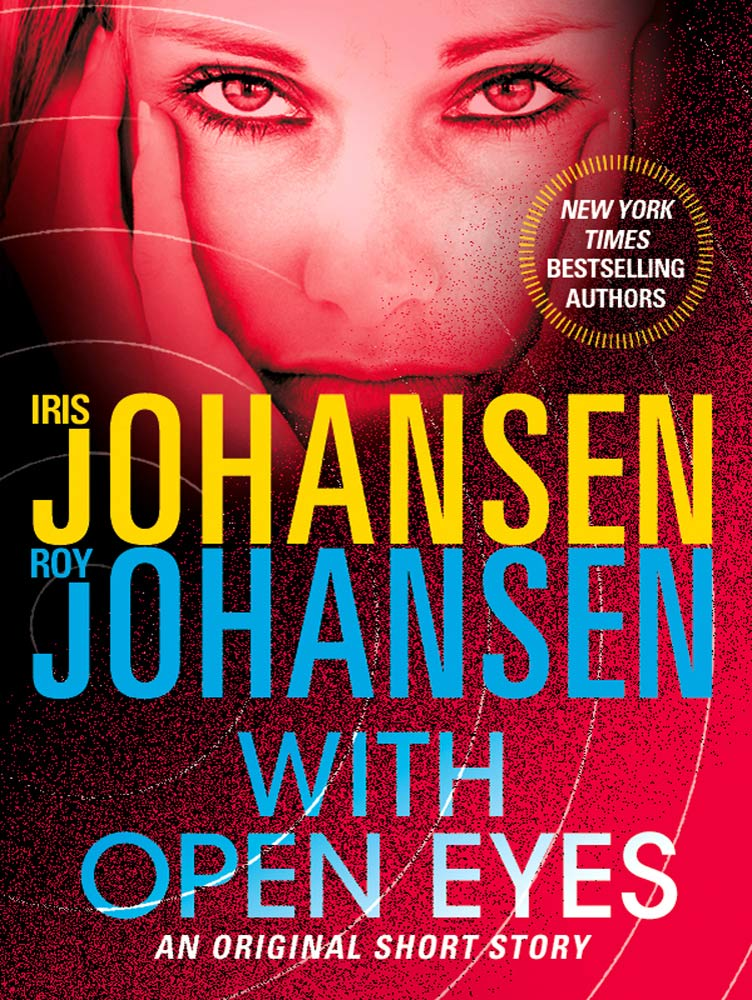 With Open Eyes By: Iris Johansen,Roy Johansen