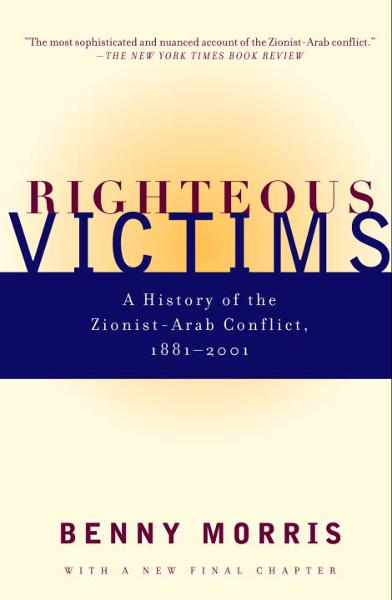 Righteous Victims By: Benny Morris
