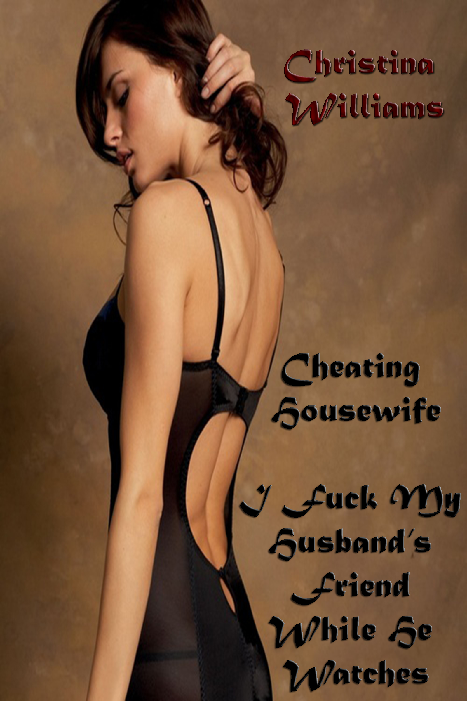Cheating Housewife I Fuck My Husband?s Friend While He Watches