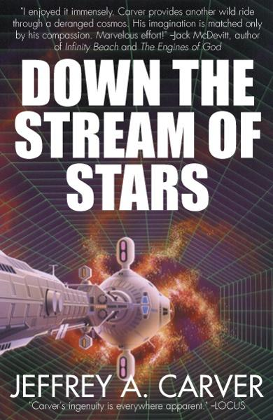 Down the Stream of Stars By: Jeffrey A. Carver