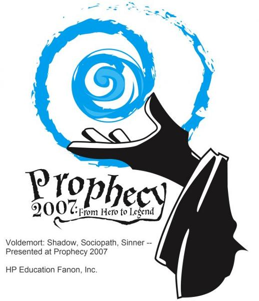 Voldemort: Shadow, Sociopath, Sinner -- Presented at Prophecy 2007
