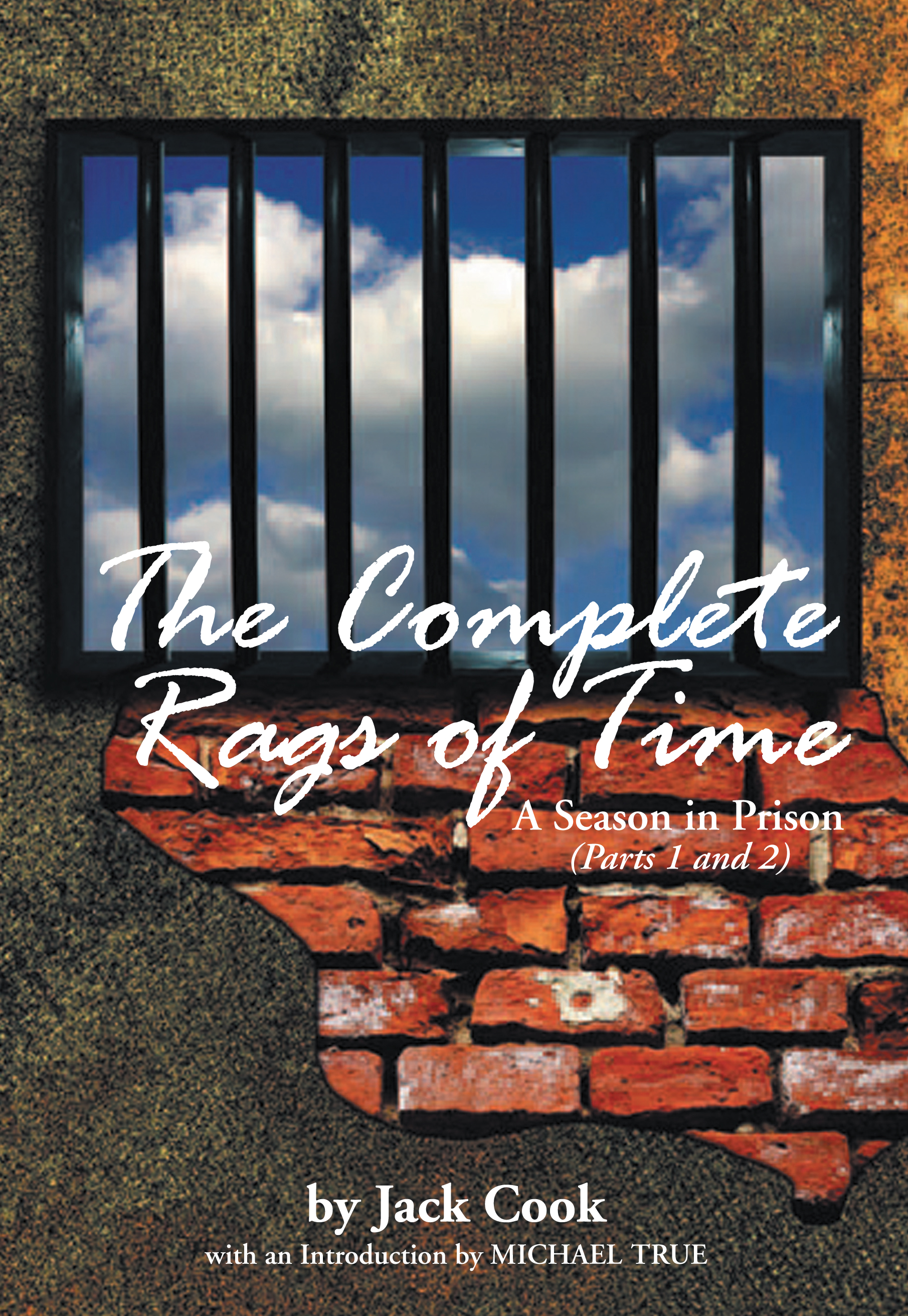 The Complete Rags of Time: A Season in Prison