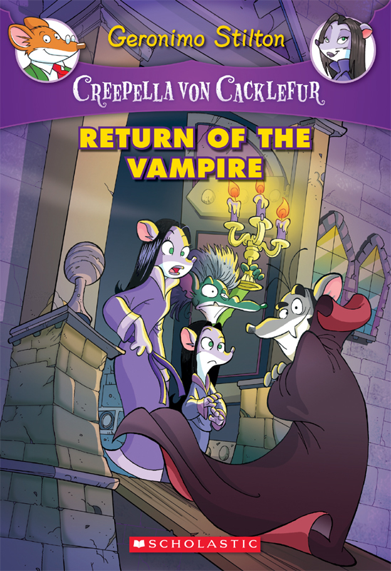 Creepella von Cacklefur #4: Return of the Vampire By: Geronimo Stilton
