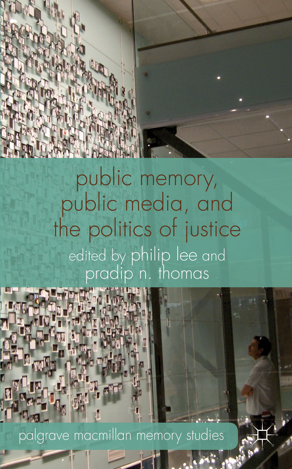 Public Memory,  Public Media and the Politics of Justice