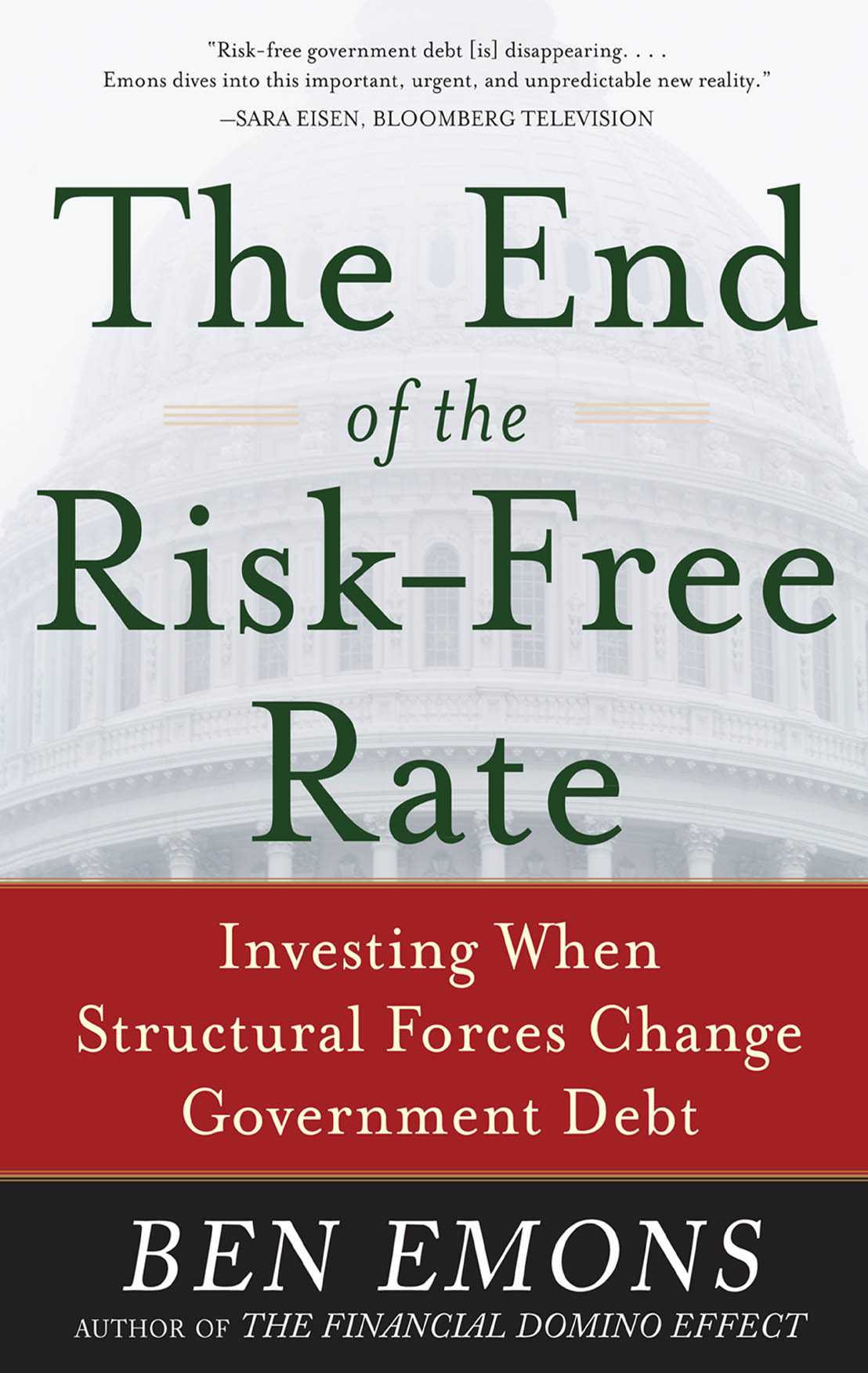 The End of the Risk-Free Rate: Investing When Structural Forces Change Government Debt : Investing When Structural Forces Change Government Debt