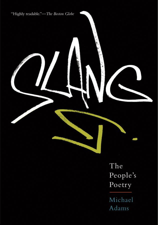 Slang:The People's Poetry