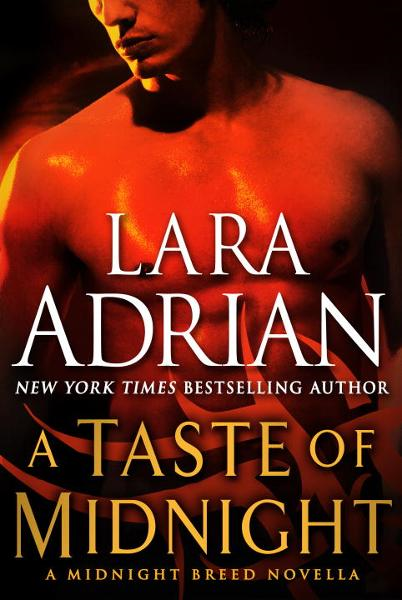 A Taste of Midnight: A Midnight Breed Novella By: Lara Adrian