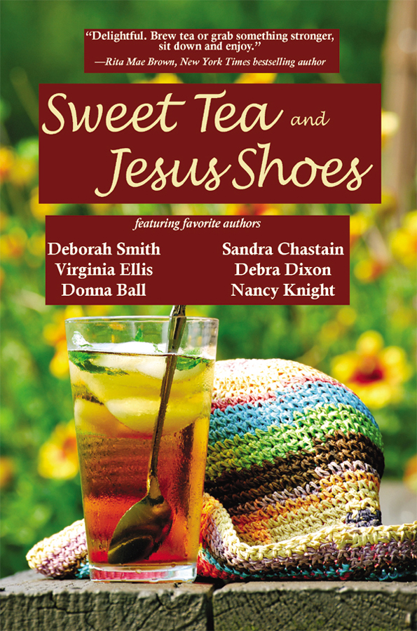 Sweet Tea & Jesus Shoes By:  Donna Ball, Martha Shields, Nancy Knight, Sandra Chastain,Deborah Smith,Debra Dixon