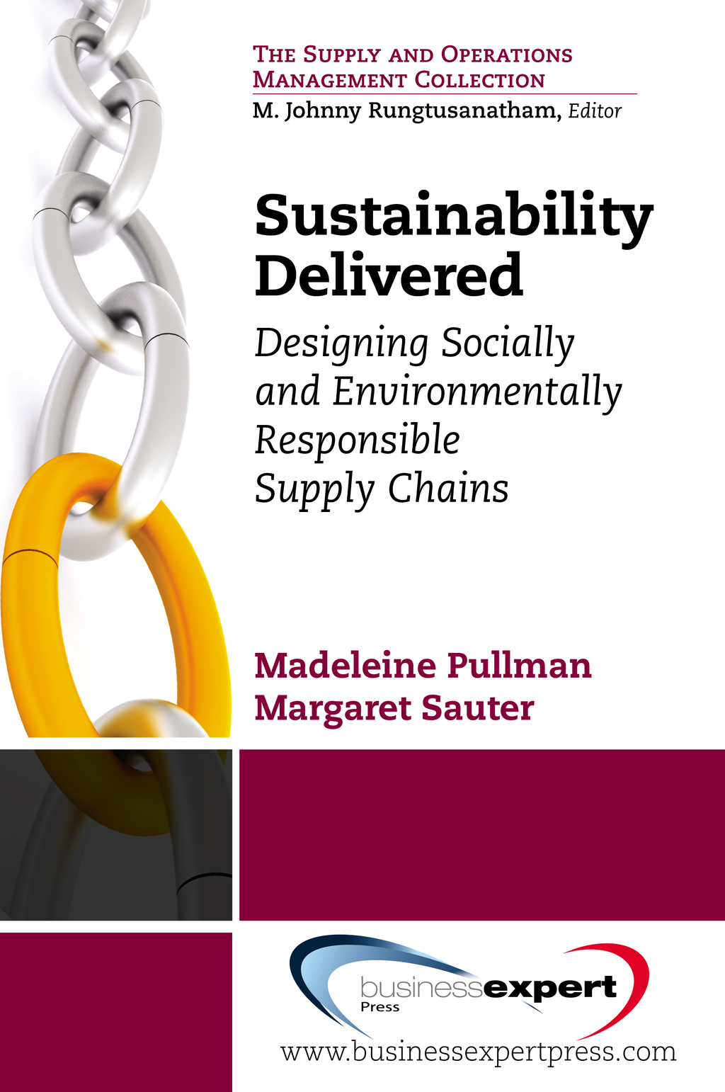 Sustainability Delivered: Designing Socially and Environmentally Responsible Supply Chains By: Madeleine Pullman,Margaret Sauter