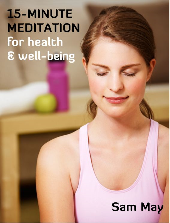 15-Minute Meditation for Health & Wellbeing