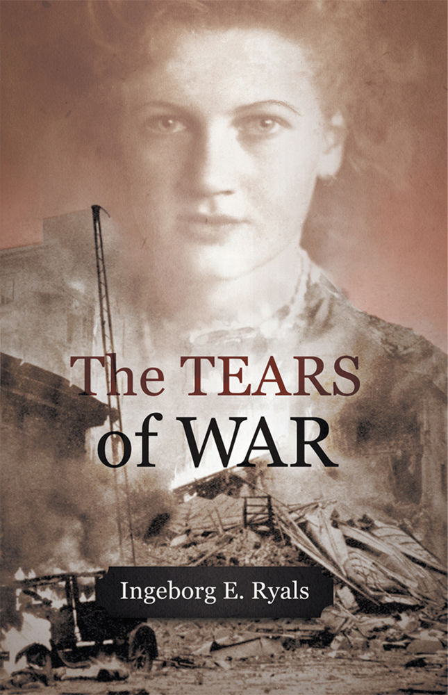 The Tears of War By: Ingeborg E. Ryals