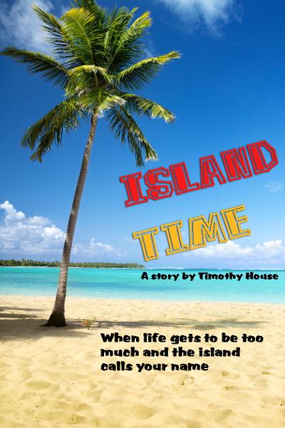 Island Time By: Timothy House