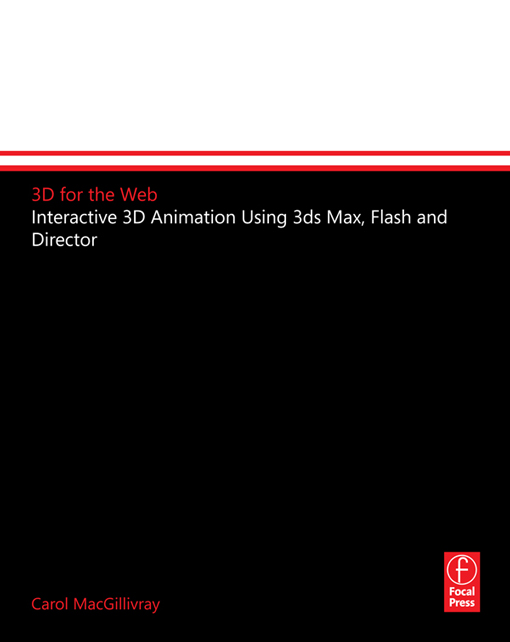 3D for the Web Interactive 3D animation using 3ds max,  Flash and Director