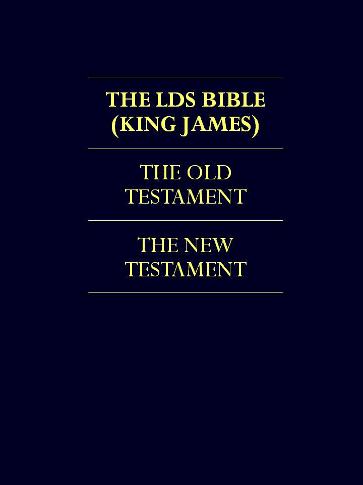 LDS BIBLE (King James) The Old Testament and The New Testament