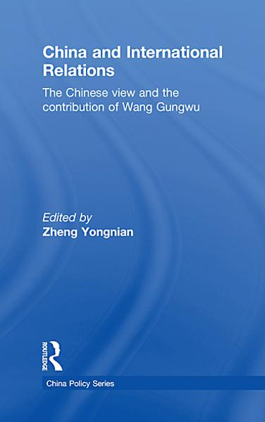 China and International Relations: The Chinese View and the Contribution of Wang Gungwu