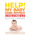 Help! My Baby Came Without Instructions: