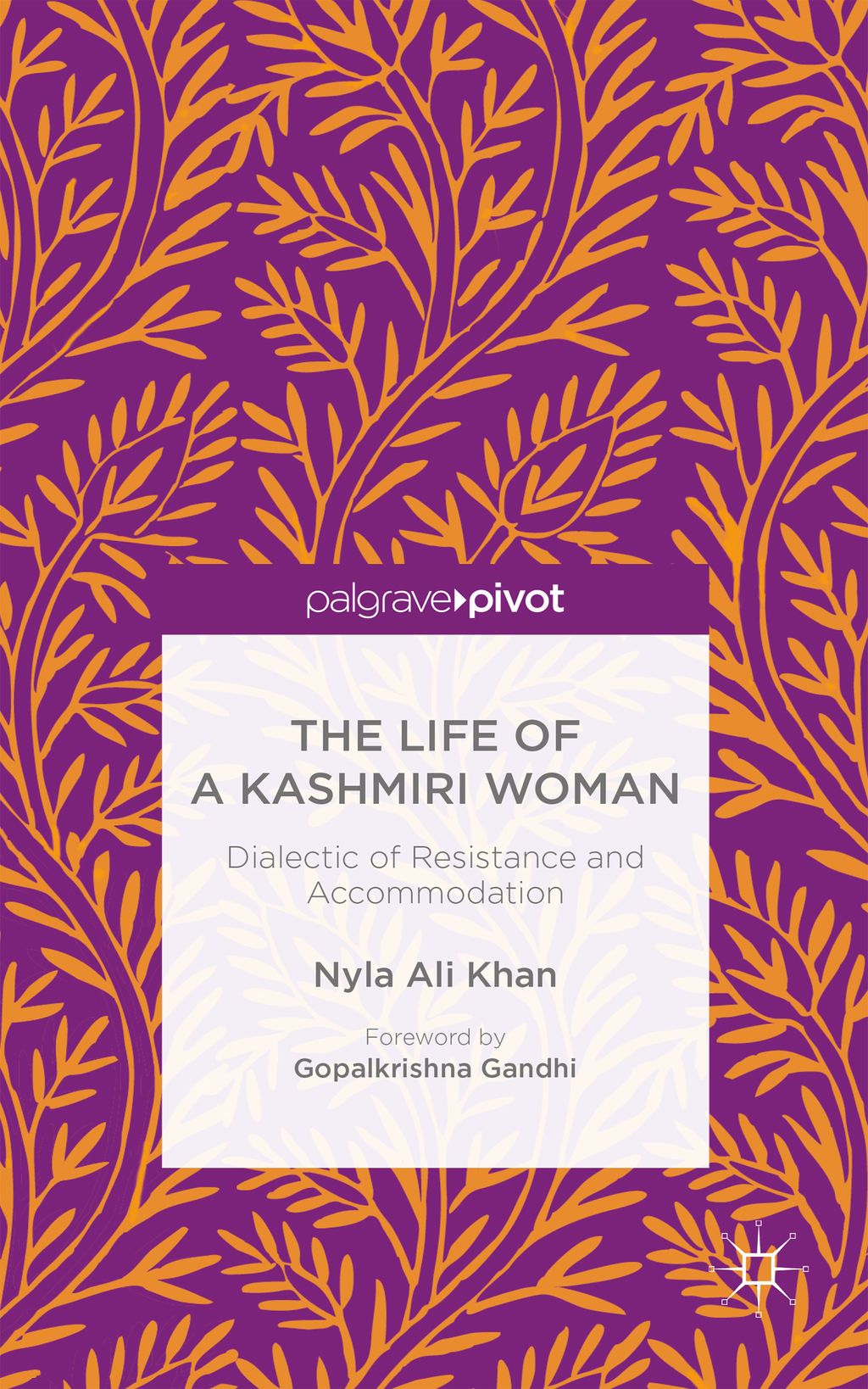 The Life of a Kashmiri Woman Dialectic of Resistance and Accommodation